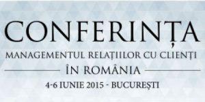 S-a dat startul înscrierilor la Conferința Managementul Relațiilor cu Clienții în România 2015